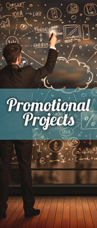 Promotional Projects